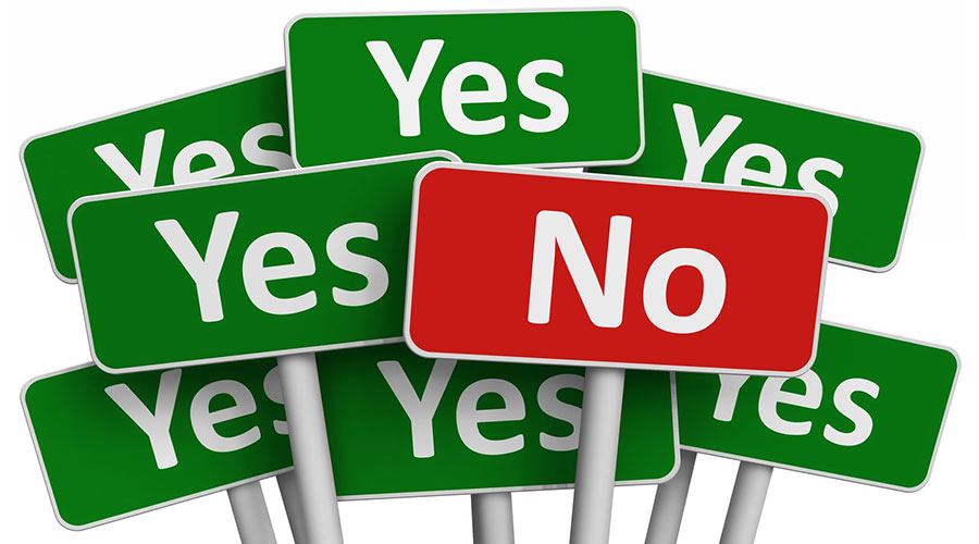 Saying NO means saying YES to something else!